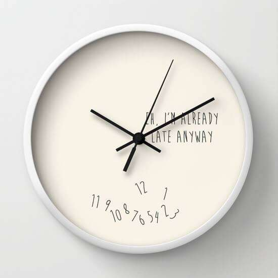 Eh Im Already Late - Wall Clock