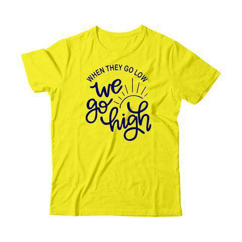 When they go low we go high - Kids Tshirt