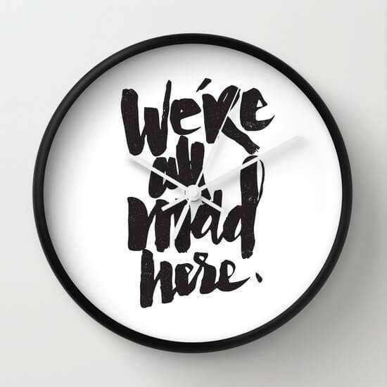 Were All Mad Here - Wall Clock