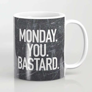 Monday You Bastard- Mug
