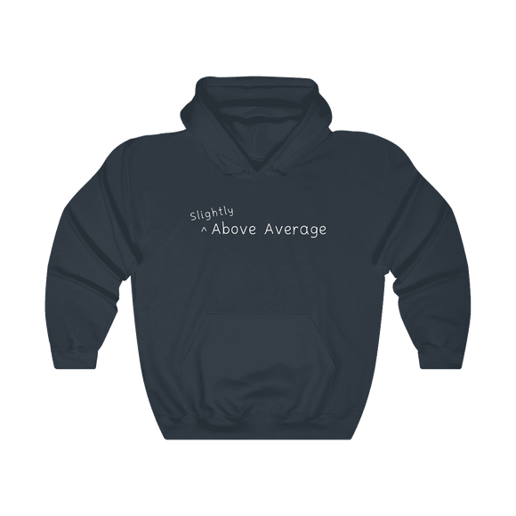 Slightly Above Average - Hoodie