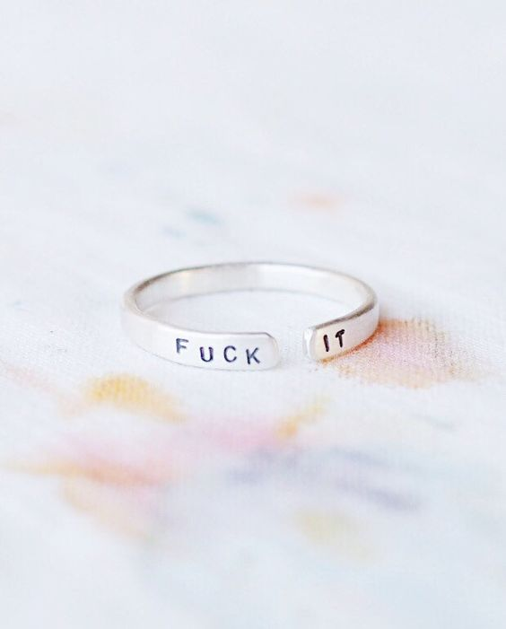 Fuck It Engrave Ring