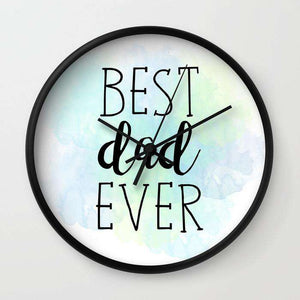 Best Dad Ever - Fathers Day - Wall Clock