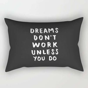 Dreams Do Not Work Quote Pillow Cover