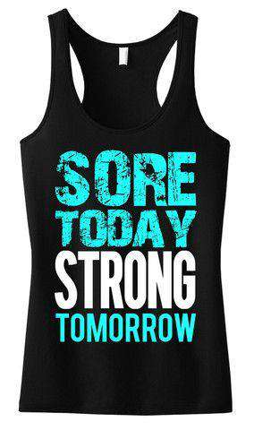 Sore Today Strong Tomorrow - Tank Top