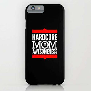 Hardcore Mom Of Awsomeness - Cell Cover - Cell Cover