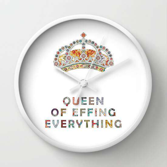 Queen Of Effin Everything - Wall Clock