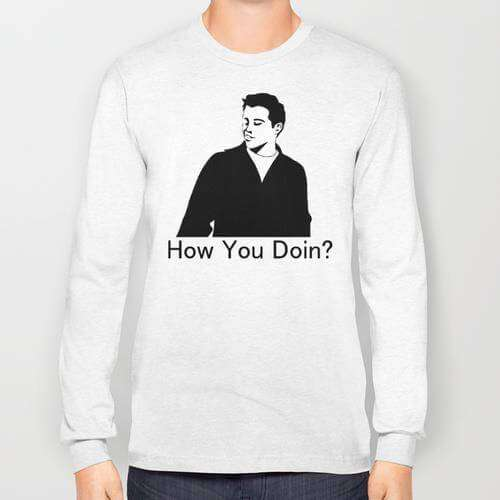 Friends How You Doin - Sweatshirt