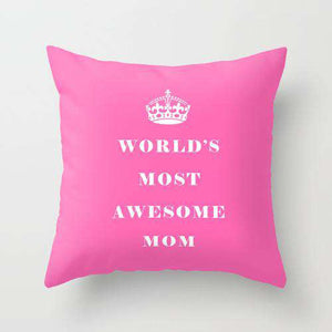 Worlds Most Awesome Mom - Cushion.