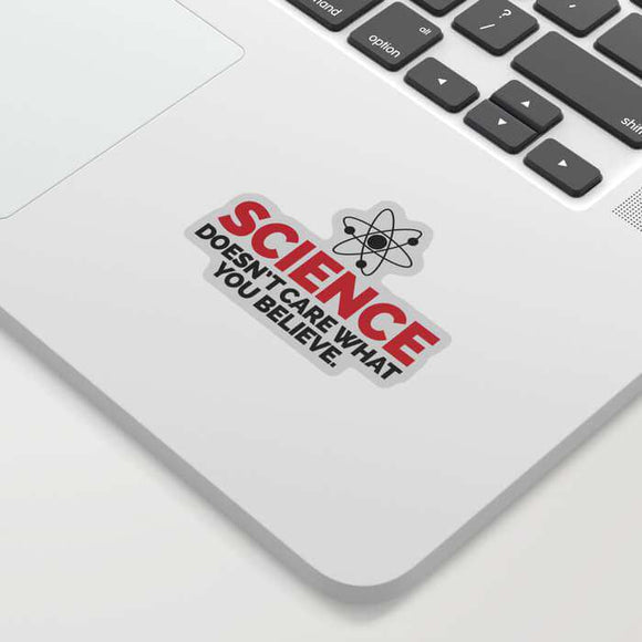 Science Doesnt Care Funny Sticker
