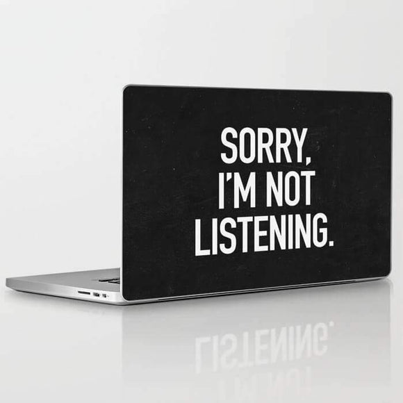 Laptop Skin Sorry Im Not Listening