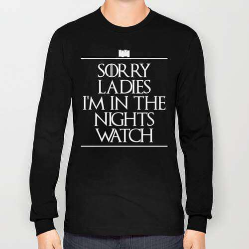 Game Of Thrones Sorry Ladies Im In The Night Watch - Sweatshirt