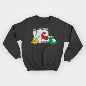 There Is An Imposter Among Us - Sweatshirt