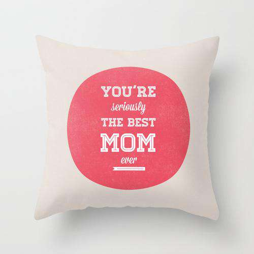 Best Mom Ever - Cushion.