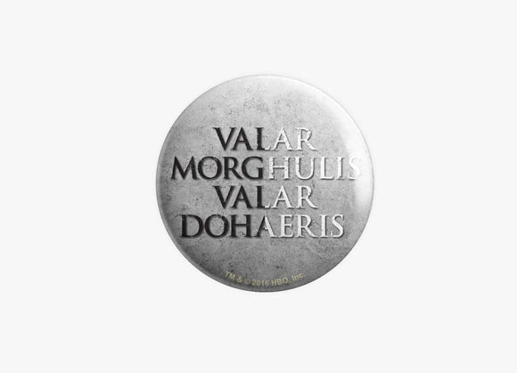 Valar Morghull Valar Dohaeris - Game Of Thrones - Badge