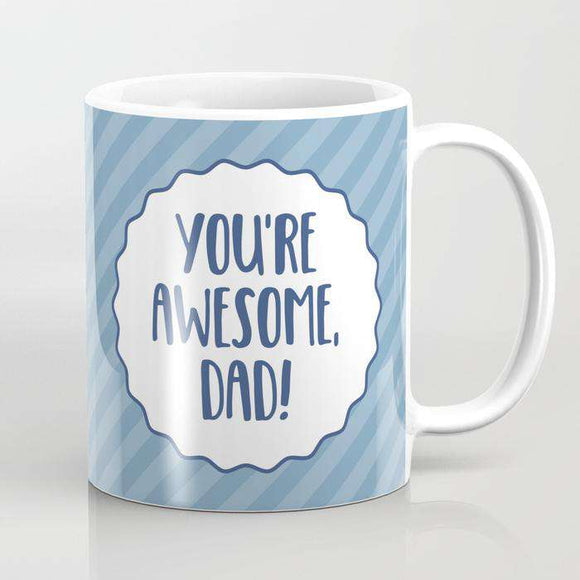 Youre Awesome Dad - Fathers Day - Mug