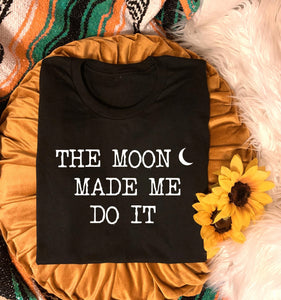The Moon made me do it - Unisex Fit - More Colors