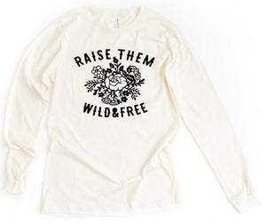 Raise them Wild & Free - Long Sleeve Natural