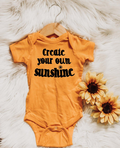 Create Your Own Sunshine- Baby Bodysuit - More Colors