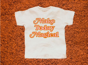 Make Today Magical - Pink & Texas Orange - Natural Color Bodysuit/Tee - PRE SALE