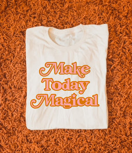 Make Today Magical - Pink & Texas Orange - Natural Color Tee - READY TO SHIP