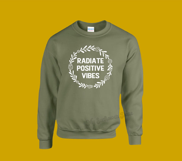 Radiate Positive Vibes - Unisex Sweatshirt - Two Colors