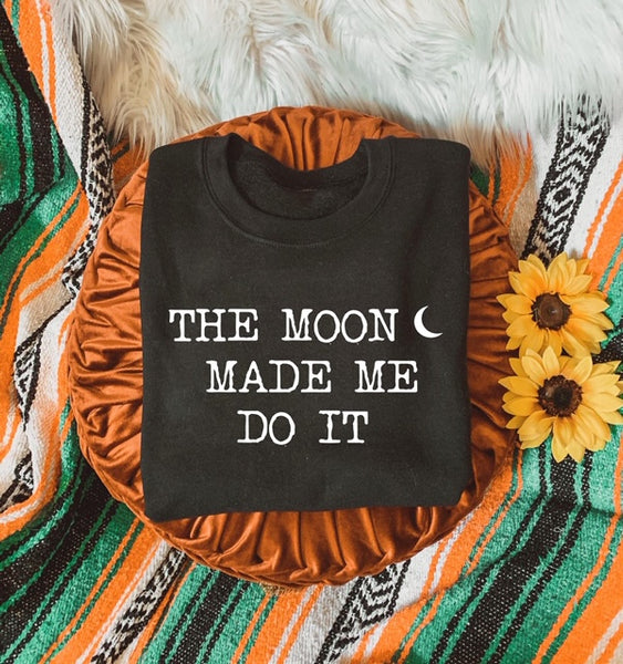 The Moon made me do it - Unisex Sweatshirt - Two Colors