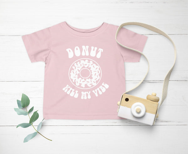 Donut Kill My Vibe -  Baby Bodysuit - Toddler/Youth Tees - Two Colors