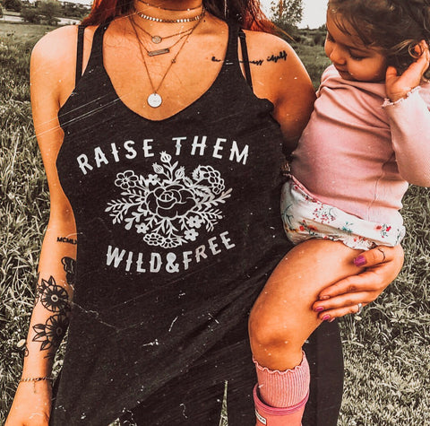 Raise them Wild & Free Tank  - Women's Fit