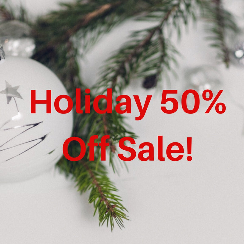50% OFF HOLIDAY SALE!
