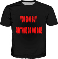 You Gone Buy Anything Or Not Gal! - Db T-Shirts