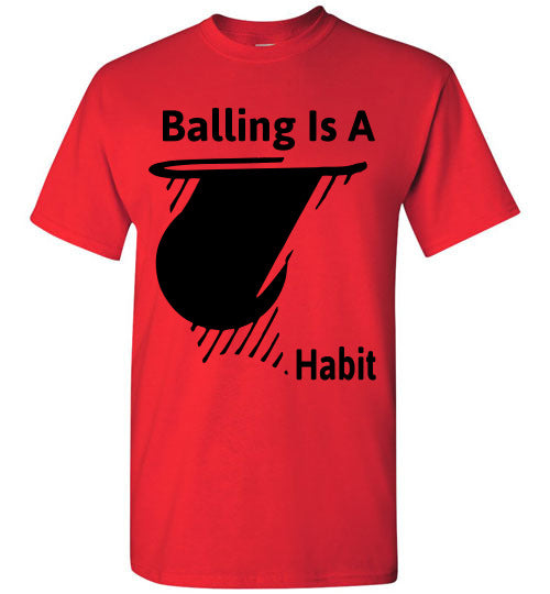 Balling Is A Habit - Red / S