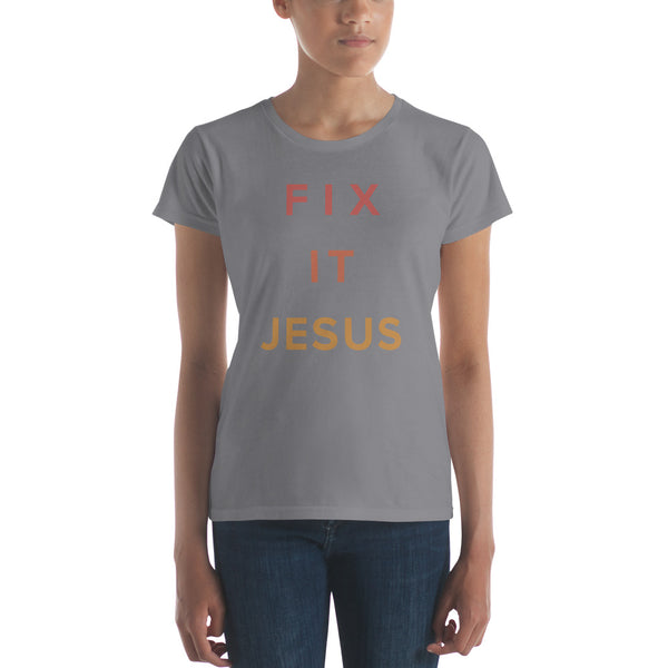Fix It Jesus Women's short sleeve t-shirt