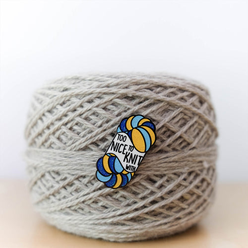 Hard Enamel Maker Pin: Too Nice to Knit With