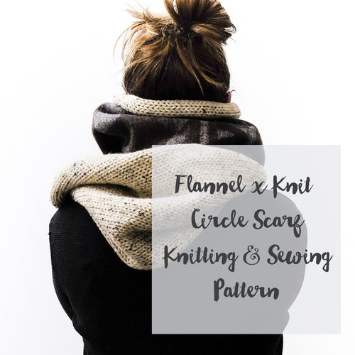 Flannel Circle Scarf Knitting & Sewing Pattern