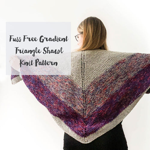 Fuss Free Gradient Triangle Shawl Knitting Pattern