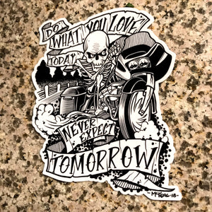 Do What You Love Today, Never Expect Tomorrow - Sticker