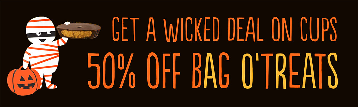 Get a wicked deal on cups. 50% off Bag O'Treats!