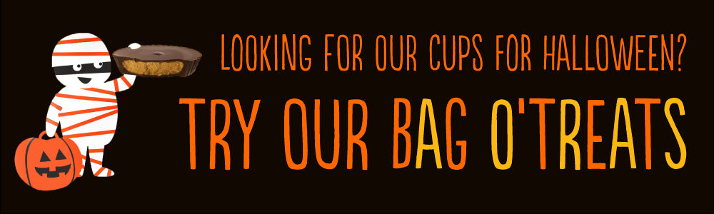 Looking for our cups for Halloween? Try our Bag O'Treats!