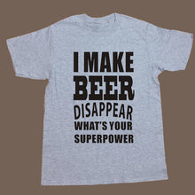 "Tee-shirt ""I Make Beer Disappear What's Your Superpower"""
