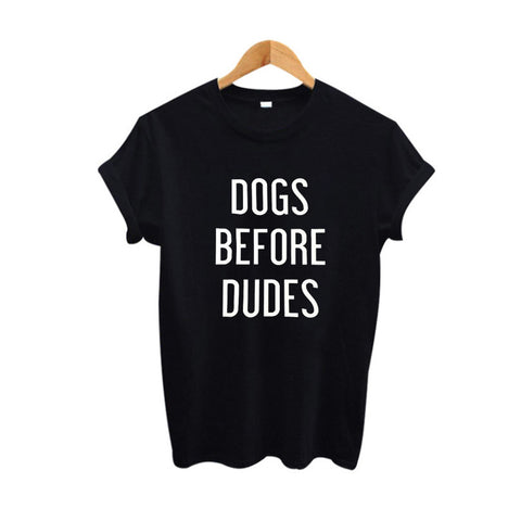 DOGS BEFORE DUDES Women's T-shirt