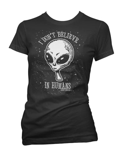 I Don't Believe In Humans Womens Tee Shirt