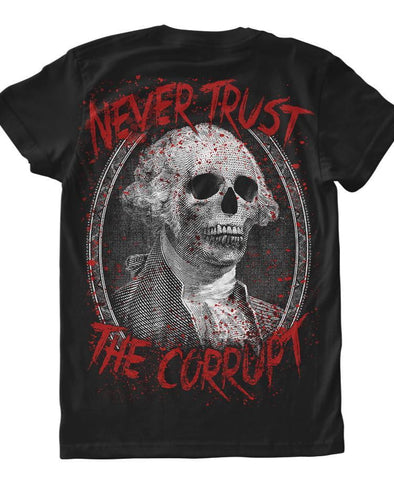 Never Trust The Corrupt T