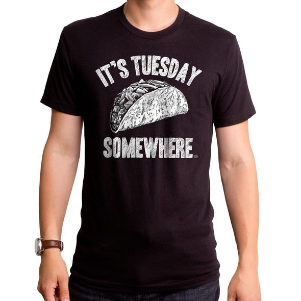 It's Taco Tuesday Somewhere Men's T-Shirt