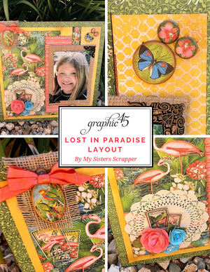 Graphic 45 - Video Tutorial - Lost in Paradise Layout