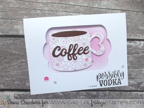 CAS-ual Fridays Stamps - Cup of Coffee Stamp and Coffee Cup Fri- Dies Sets