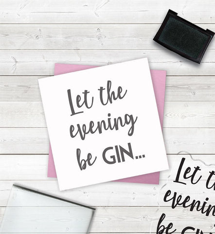 Crafter's Companion - Clear Acrylic Stamps - Let the Evening Be Gin