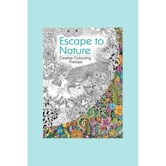 Creative Colouring Therapy - Escape to Nature
