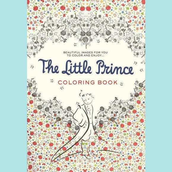 Little Prince Coloring Book: Beautiful Images for you to Color and Enjoy...