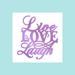Orchid Couture Creations - Butterfly Garden - Hot Foil Stamp - Live, Laugh, Love